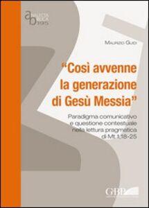 «Così avvenne la generazione di Gesù Messia». Paradigma comunicativo e questione contestuale nella lettura pragmatica di Mt 1