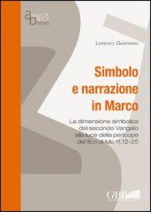 Simbolo e narrazione in Marco. La dimensione simbolica del secondo vangelo alla luce della pericope del fico di Mc 11,12-25