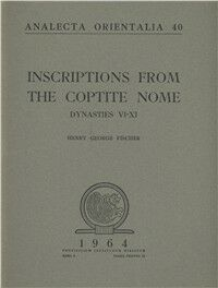Inscriptions from the Coptite nome. Dynasties VI-XI