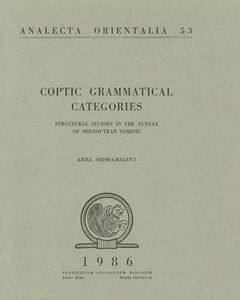 Coptic grammatical categories. Structural studies in the syntax of shenoutean sahidic