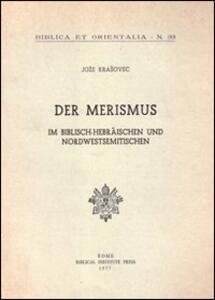 Der Merismus. Im Biblisch-Ebraïschen und Nordwestsemitischen
