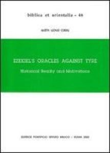 Ezekiel's Oracles against Tyre. Historical Reality and Motivations