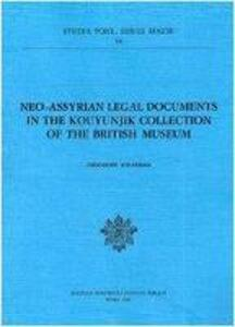 Neo-Assyrian legal documents in the Kouyunjik collection of the British Museum