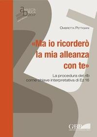 «Ma io ricorderò la mia alleanza con te»: la procedura del rib come chiave interpretativa di EZ 16 - Pettigiani Ombretta - wuz.it