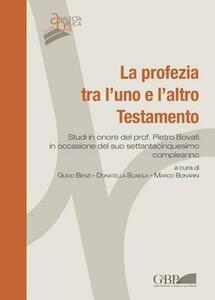 La Profezia tra l'uno e l'altro Testamento. Studi in onore del Prof. Pietro Bovati in occasione del suo settantacinquesimo compleanno
