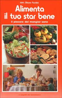 Alimenta il tuo star bene. Vol. 2: Il piacere del mangiar sano. - Facchini Glauco - wuz.it