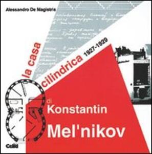 La casa cilindrica di Konstantin Mel'nikov