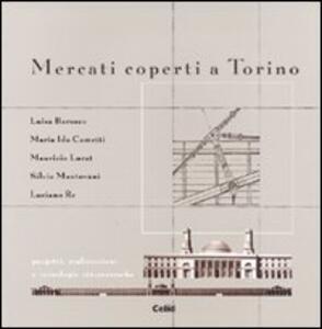 Mercati coperti a Torino. Progetti, realizzazioni e tecnologie ottocentesche