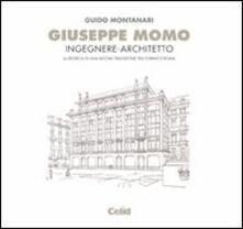 Giuseppe Momo ingegnere architetto. La ricerca di una nuova tradizione tra Torino e Roma