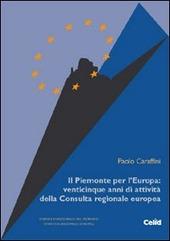 Il Piemonte per l'Europa: venticinque anni di attivita della Consulta regionale europea