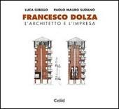 Francesco Dolza. L'architetto e l'impresa