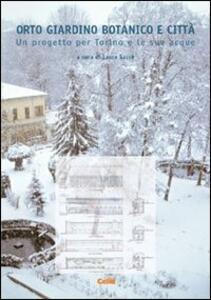 Orto giardino botanico e città. Un progetto per Torino e le sue acque