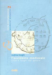 L occidente medievale. Città e luoghi del potere.pdf