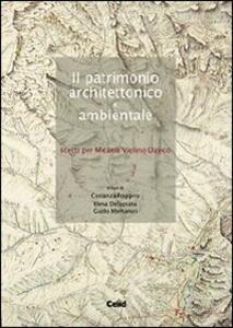 Il patrimonio architettonico e ambientale. Scritti per Micaela Viglino Davico