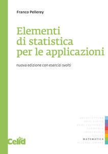 Elementi di statistica per le applicazioni. Con esercizi