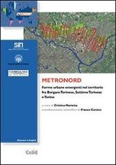 Metronord. Forme urbane emergenti nel territorio fra Borgaro Torinese, Settimo Torinese e Torino