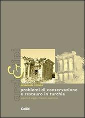 Problemi di conservazione e restauro in Turchia. Appunti di viaggio, riflessioni, esperienze