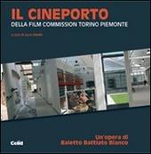 Il Cineporto. Della Film Commission Torino Piemonte