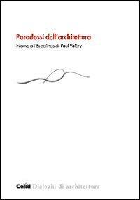 Paradossi dell'architettura. Intorno all'«Eupalinos» di Paul Valéry - - wuz.it