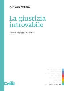 La giustizia introvabile. Lezioni di filosofia politica.pdf