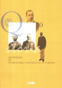 Quaderni di storia dell'università di Torino (2009-2011). Vol. 10