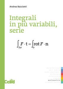 Integrali in più variabili, serie - Andrea Bacciotti - copertina