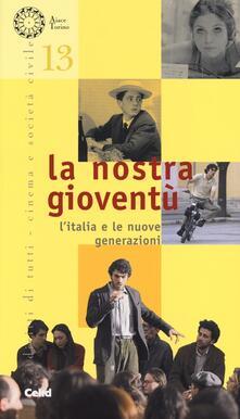 La nostra gioventù. LItalia e le nuove generazioni.pdf