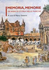 Memoria, memorie. 150 anni di storia nelle Marche