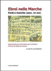 Ebrei nelle Marche. Fonti e ricerche (secc. XV-XIX)