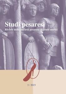 Studi pesaresi. Rivista della Società pesarese di studi storici (2015). Vol. 3