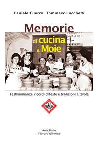 Memorie di cucina a Moie. Testimonianze, ricordi di feste e tradizioni a tavola