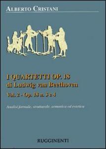 I quartetti opera 18 di Ludwig van Beethoven. Vol. 1