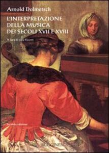 L' interpretazione della musica dei secoli XVII e XVIII