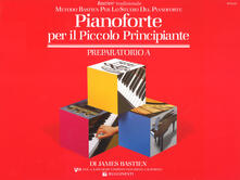 Ipabsantonioabatetrino.it Pianoforte per il piccolo principiante. Livello preparatorio. Vol. A Image