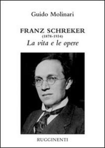 Franz Schreker (1878-1934). La vita e le opere