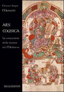 Ars musica. La concezione della musica nel Medioevo