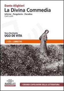 La Divina Commedia. Inferno-Purgatorio-Paradiso. Canti scelti. Audiolibro. CD Audio - Dante Alighieri - copertina