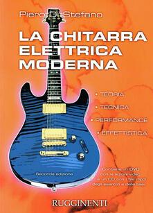 3tsportingclub.it La chitarra elettrica moderna. Teoria, tecnica, performance, effettistica. Con CD Audio e DVD Image