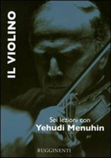 Il violino. Sei lezioni con Yehudi Menuhin