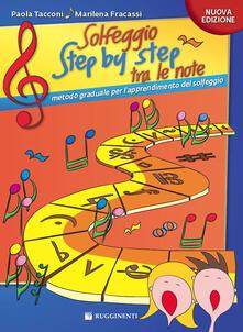 Solfeggio step by step tra le note (il). Per le Scuole superiori