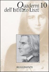 Quaderni dell'Istituto Liszt. Vol. 10