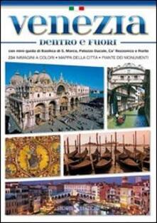 Venezia dentro e fuori. Con mini-guida di Basilica di San Marco, Palazzo Ducale, Ca' Rezzonico e Rialto - Paolo Mameli - copertina