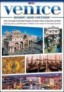 Venezia dentro e fuori. Con mini-guida di Basilica di San Marco, Palazzo Ducale, Ca' Rezzonico e Rialto. Ediz. inglese