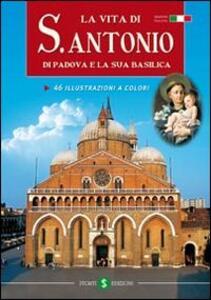 La vita di s. Antonio da Padova e la sua Basilica