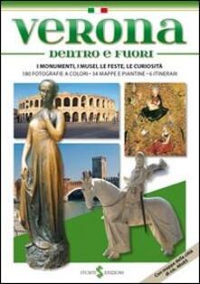 Verona dentro e fuori. I monumenti, i musei, le feste, le curiosità - Paolo Mameli - copertina