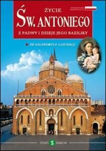 La vita di s. Antonio da Padova e la sua Basilica. Ediz. polacca