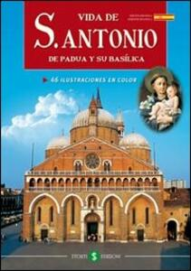 La vita di s. Antonio da Padova e la sua Basilica. Ediz. spagnola