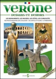 Verona dentro e fuori. I monumenti, i musei, le feste, le curiosità. Ediz. francese - Paolo Mameli - copertina