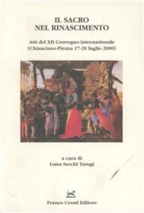 Il sacro nel Rinascimento. Atti del Congresso (Pienza-Chianciano, 17-20 luglio 2000)