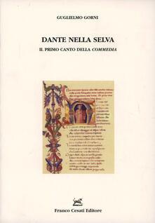 Dante nella selva. Il primo canto della «Commedia» - Guglielmo Gorni - copertina